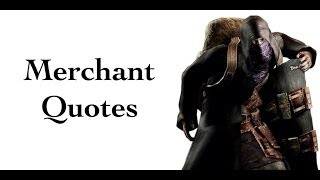 ☣ RE4- The Merchant Quotes ☣