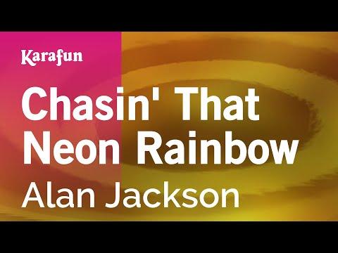 Karaoke Chasin' That Neon Rainbow - Alan Jackson *