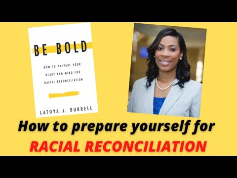 Download LATOYA BURRELL - BE BOLD. PREPARING YOUR HEART & MIND FOR RACIAL RECONCILIATION