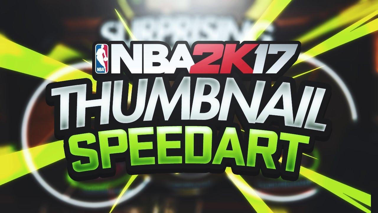 Nba 2k17 Thumbnail Speedart Youtube