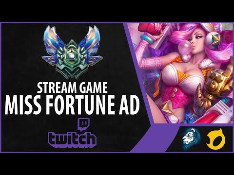 Diamond Miss Fortune ADC - Stream Game