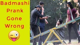"""BADMASH"" Prank Gone Wrong 