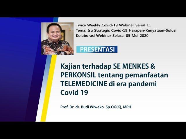 Kajian terhadap SE MENKES & PERKONSIL tentang TELEMEDICINE-Prof. Dr. dr. Budi Wiweko, Sp.OG