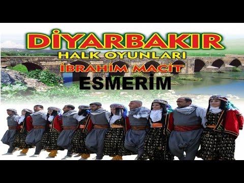Diyarbakır Halk Oyunları ESMERİM - İbrahim Macit ESMERİM