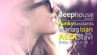Funky Basstard & Marian Ioan feat. Alex Stavi - Baby (Oh la la) (Original Mix)