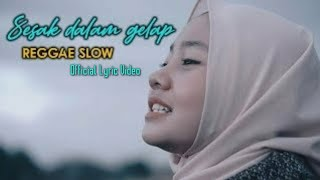 SESAK DALAM GELAP |  REGGAE VERSION  by JOVITA AUREL  ( Official Lyric Video )