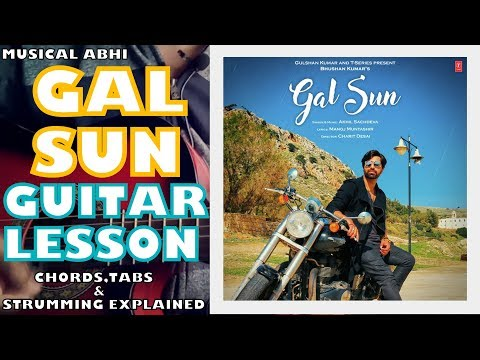 GAL SUN FULL SONG GUITAR LESSON|AKHIL SACHDEVA LATEST SINGLE|EASY CHORDS & STRUMMING|E,A,B|