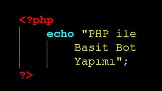 Php ile Basit Bot Yapımı (Uzaktan Veri Çekimi) | Php Dersleri  Bölüm 13