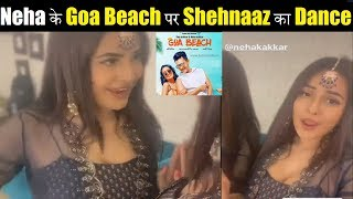 Shehnaaz Gill DANCE on Neha Kakar's Song GOA VALE BEECH PE| Shehnaaz Gill TikTok Video