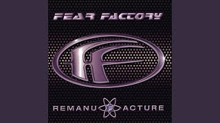Provided to YouTube by Roadrunner Records Refinery · Fear Factory R...