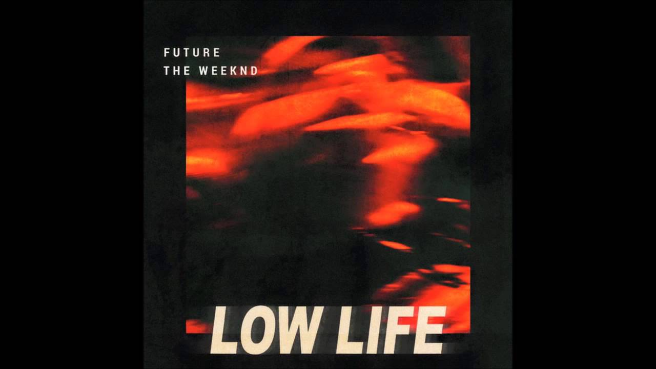 The Weeknd ft Future - Low Life (New Music 2016) - YouTube