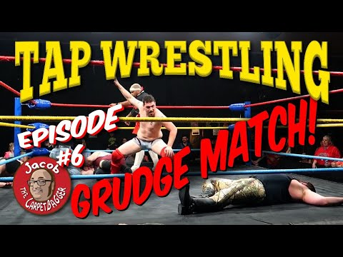 TAP Wrestling Episode #6: Grudge Match