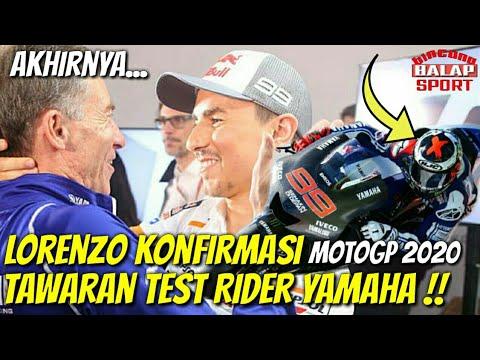 Akhirnya Lorenzo Konfirmasi Tawaran Test Rider Yamaha MotoGP 2020.