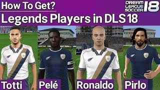 Dream League Soccer 2018 Legend Players Mod | How to get all legend soccer players in DLS 18
