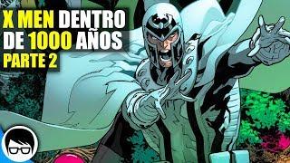 LOS X MEN DENTRO DE 1000 AÑOS