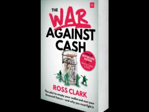 Book: The War Against Cash, the plot to empty your wallet & own your financial future, Ross Clarke