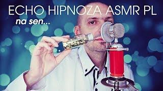 Echo Hipnoza na Sen ASMR po polsku