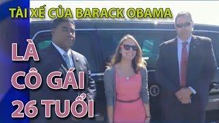 """(VTC14)_Tài xế xe """"quái thú"""" của ông Obama là một cô gái 26 tuổi"""
