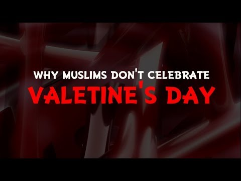 why do muslims not celebrate valentine's day?