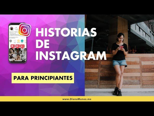 ✋🏼 Instagram para principiantes: Aprende a usar las historias de Instagram | Diana Muñoz