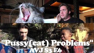"""Pussy (cat) Problems"" ft Andy Biersack, Dang Matt Smith & Hannah Pilkes - AVJ S3 E6"