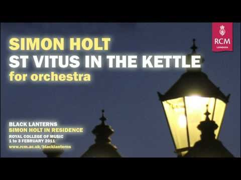 Simon Holt | St. Vitus in the Kettle Video Programme Note