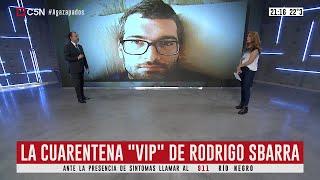"""La cuarentena """"VIP"""" del exfuncionario macrista Rodrigo Sbarra"""
