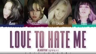 Download lagu BLACKPINK - 'LOVE TO HATE ME'  Lyrics [Color Coded_Eng]