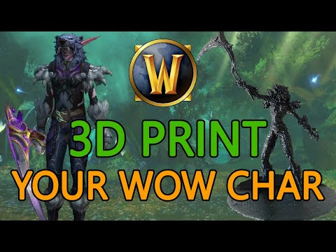 GUIDE | How To 3D Print Your WoW Character [Battle For Azeroth] - Important Info In The Description!