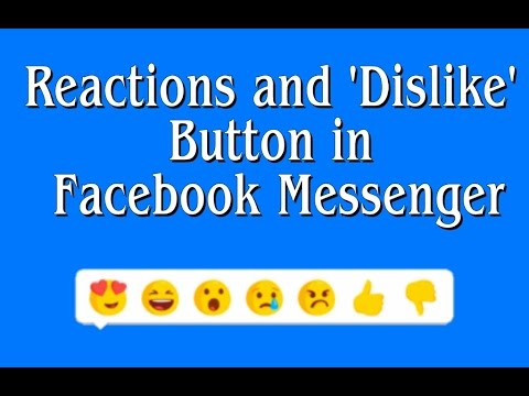 Reactions And Dislike Button In Facebook Messenger 2017