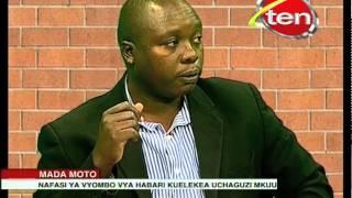 Mada Moto : Nafasi ya Vyombo vya Habari kuelekea Uchaguzi Mkuu -19.08.2015