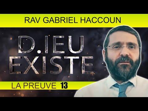 D IEU EXISTE, LA PREUVE 13 - Rav Gabriel Haccoun