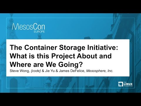 The Container Storage Initiative: What is this Project About and Where are We Going? - Steve Wong