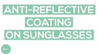 Do You Need a Backside Anti-Reflective Coating on Sunglasses?
