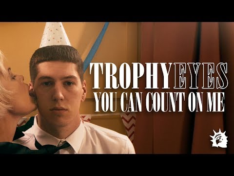 Trophy Eyes - You Can Count On Me (Official Music Video)