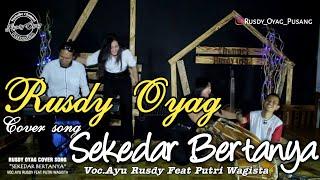 "#RUSDY OYAG COVER SONG ""SEKEDAR BERTANYA"""