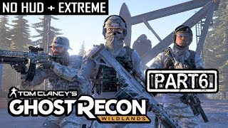 GHOST RECON WILDLANDS | CO-OP S2 Part 6 | NO HUD + EXTREME DIFFICULTY (Tactical Walkthrough)
