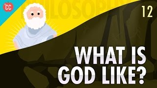 What is God Like?: Crash Course Philosophy #12