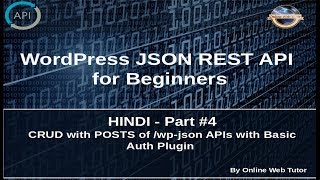 Wordpress JSON REST API Tutorial for beginners in HINDI(#4) CRUD of Posts wp-json APIs Mp3