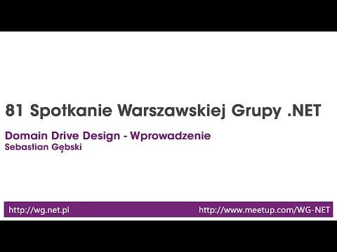 81 Spotkanie - Domain Driven Design - Wrowadzenie [Sebastian Gębski]