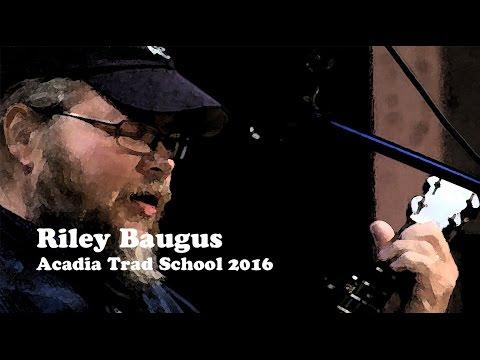 Riley Baugus - False Hearted Lover Blues - Acadia Trad School  2016