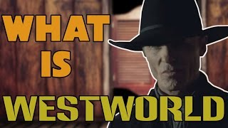 What is Westworld?
