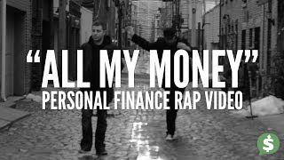 """All My Money"" Personal Finance Rap Video"