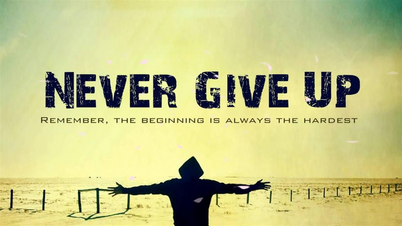 Never Give Up Motivacional