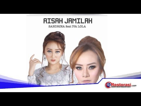 AISAH JAMILAH - Sandrina Ft Iva Lola HQ #music