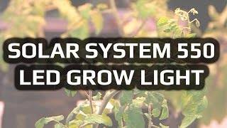 NEW Affordable LED Grow Lights: SolarSystem 550 Features & Specifications