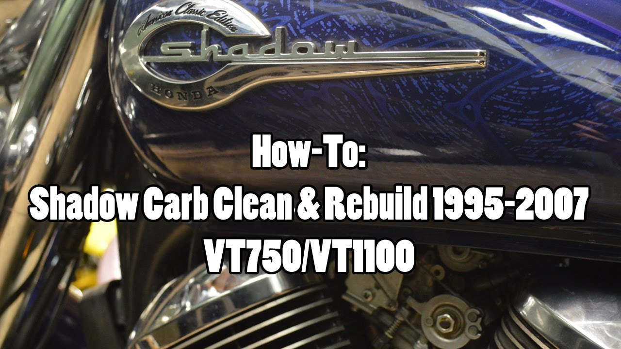 How To Honda Shadow Vt750vt1100 Carb Clean Rebuild 1995 2007