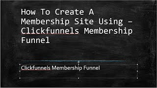 How To Create A Membership Site - Clickfunnels Membership Funnel