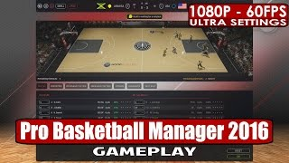 Pro Basketball Manager 2016 gameplay PC HD [1080p/60fps]