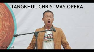 Tangkhul Christmas Opera | Illiso Marzah